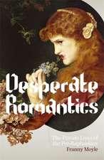 Moyle, F: Desperate Romantics