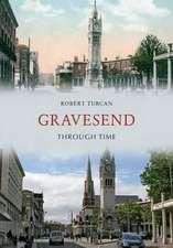 Gravesend Through Time