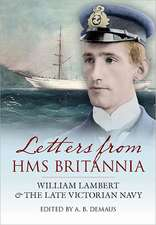 Letters from HMS Britannia:  William Lambert and the Late Victorian Navy