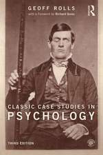 Classic Case Studies in Psychology Third Edition:  Third Edition