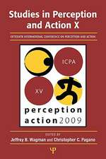 Studies in Perception and Action X:  Fifteenth International Conference on Perception and Action