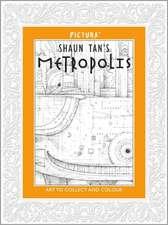 Shaun Tan's Metropolis (Pictura)
