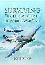 Berliner, D: Surviving Fighter Aircraft of World War Two