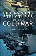 Underground Structures of the Cold War: The World Below