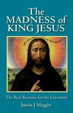 The Madness of King Jesus