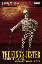 The King's Jester: The Life of Dan Leno, Victorian Comic Genius