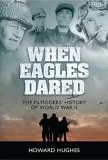 When Eagles Dared: The Filmgoers' History of World War II
