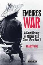 Empires at War: A Short History of Modern Asia Since World War II