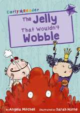 The Jelly That Wouldn't Wobble (Early Reader)