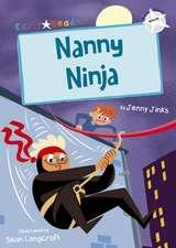 Nanny Ninja (White Early Reader)
