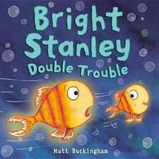 Bright Stanley: Double Trouble