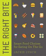 The Right Bite:  Delicious Recipes and Nutrition Plans to Achieve Your Goals