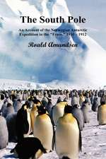 The South Pole; An Account of the Norwegian Antarctic Expedition in the Fram, 1910-12. Volumes I and II