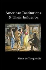 American Institutions and Their Influence