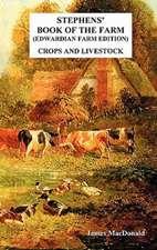 Stephens' Book of the Farm Edwardian Farm Edition