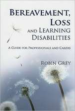 Bereavement, Loss and Learning Disabilities:  A Guide for Professionals and Carers