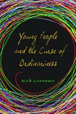 Young People and the Curse of Ordinariness:  Training for Those Working with Young People in Conflict