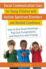 Social Communication Cues for Young Children with Autism Spectrum Disorders and Related Conditions:  How to Give Great Greetings, Pay Cool Compliments