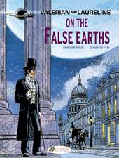 Valerian Vol.7: On The False Earths: On the False Earths