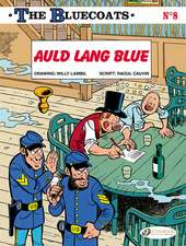The Bluecoats Vol 8: Auld Lang Blue