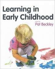 Learning in Early Childhood: A Whole Child Approach from birth to 8