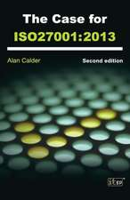 The Case for the Iso27001:  2013