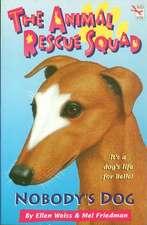 The Animal Rescue Squad - Nobody's Dog