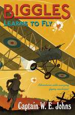 Johns, W: Biggles Learns to Fly