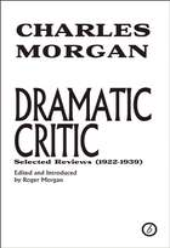 Dramatic Critic:  Selected Reviews (1922-1939)