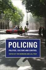 Policing: Politics, Culture and Control