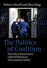 Politics of Coalition:  How the Conservative - Liberal Democrat Government Works