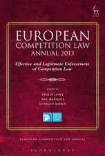 European Competition Law Annual 2013: Effective and Legitimate Enforcement of Competition Law