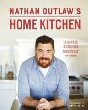 Outlaw, N: Nathan Outlaw's Home Kitchen