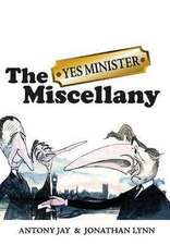 """The """"Yes Minister"""" Miscellany"""