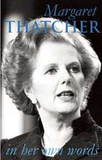 Margaret Thatcher in Her Own Words:  In Spite of Themselves