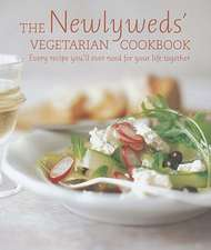 Newlyweds Vegetarian Cookbook:  Every Recipe You'll Ever Need for Your Life Together