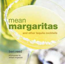Mean Margaritas: and other tequila cocktails