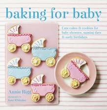 Baking for Baby: Cute cakes and cookies for baby showers, christenings and early birthdays