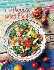 The Veggie Salad Bowl: More than 60 delicious vegetarian and vegan recipes