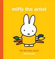 Miffy the Artist Lift-The-Flap Book:  Jackson Pollock