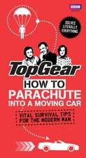 Top Gear:  Vital Survival Tips for the Modern Man