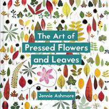 Ashmore, J: Art of Pressed Flowers and Leaves