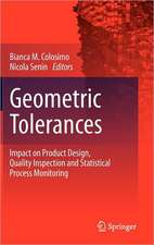 Geometric Tolerances: Impact on Product Design, Quality Inspection and Statistical Process Monitoring