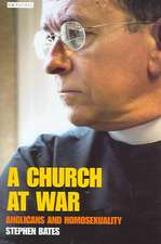 A Church at War: Anglicans and Homosexuality