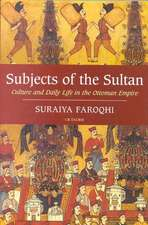 Faroqhi, S: Subjects of the Sultan
