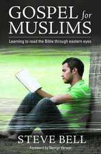 Gospel for Muslims:  Gospel for Muslims Learning to Read the Bible