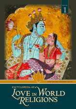 Encyclopedia of Love in World Religions [2 Volumes]