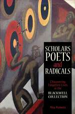 Scholars, Poets and Radicals: Discovering Forgotten Lives in the Blackwell Collection