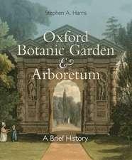 Oxford Botanic Garden & Arboretum: A Brief  History