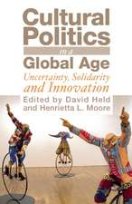 Cultural Politics in a Global Age: Uncertainty, Solidarity, and Innovation